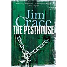 [(The Pesthouse)] [ By (author) Jim Crace ] [September, 2013]