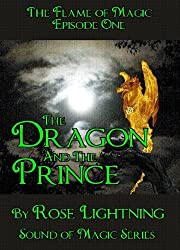 The Flame of Magic - Episode One: The Dragon and The Prince (The Sound of Magic Book 1)