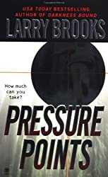 Pressure Points by Larry Brooks (2001-12-01)