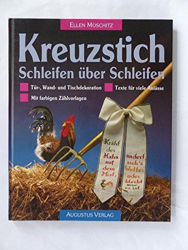 Kreuzstich - Schleifen über Schleifen. Tür-, Wand- und Tischdekoration. Mit farbigen Zählvorlagen. Texte für viele Anlässe - Kreuzstich Schleife