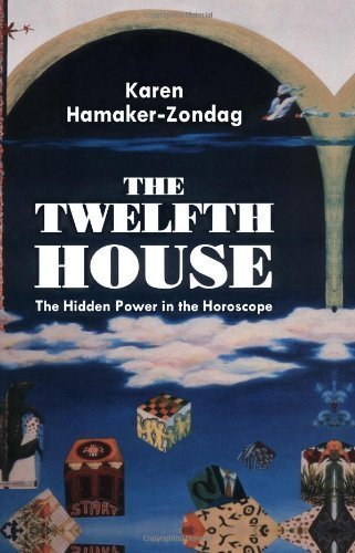 The Twelfth House: The Hidden Power in the Horoscope by Karen Hamaker-Zondag (1992-03-01)