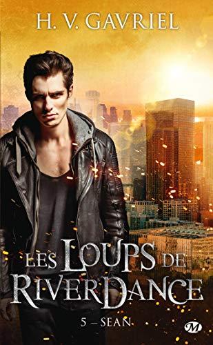 Sean: Les Loups de Riverdance, T5 par H.V. Gavriel