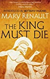 The King Must Die: A Virago Modern Classic (VMC)