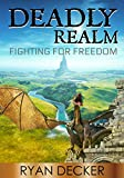 Deadly Realm: Fighting for Freedom