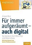 Image de Für immer aufgeräumt– auch digital: So meistern Sie E-Mail-Flutund Datenchaos (Whitebooks)