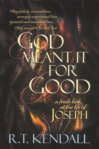 God Meant It for Good: A Fresh Look at the Life of...
