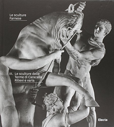 Le sculture Farnese. Ediz. illustrata: 3