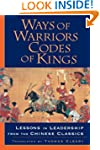 Ways of Warriors, Codes of Kings: Les...