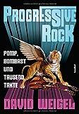Progressive Rock: Pomp, Bombast und tausend Takte