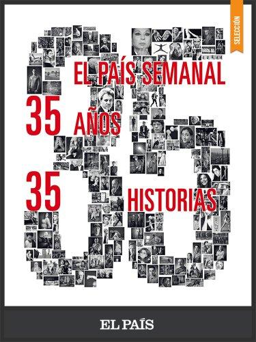 35 años, 35 historias por EL PAÍS