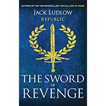 The Sword of Revenge (Republic (Paperback)) by Jack Ludlow (2010-11-01)