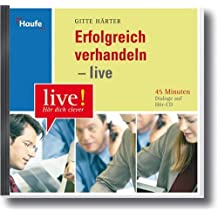 Erfolgreich verhandeln - live Hör-CD: 45 Minuten Dialoge auf Hör-CD