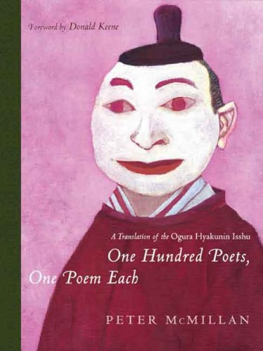 One Hundred Poets, One Poem Each A Translation of the Ogura Hyakunin Isshu (Translations from the Asian Classics) by Peter Mcmillan (2008-02-29)