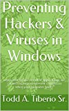Preventing Hackers & Viruses in Windows: Learn how to find out what applications are connecting to your Internet connection when your computer boots. (PC Technology Book 12)