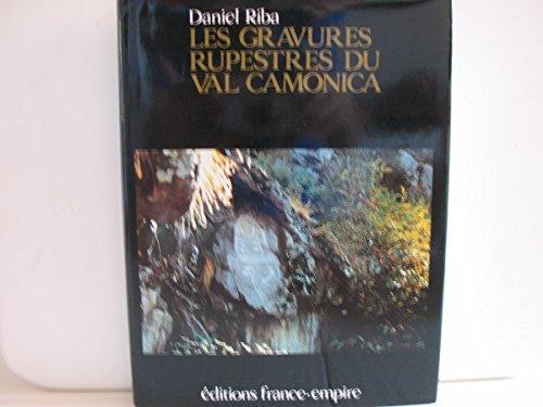 Les gravures rupestres du Val Camonica: (Haut-lieu de lEurope préhistorique)