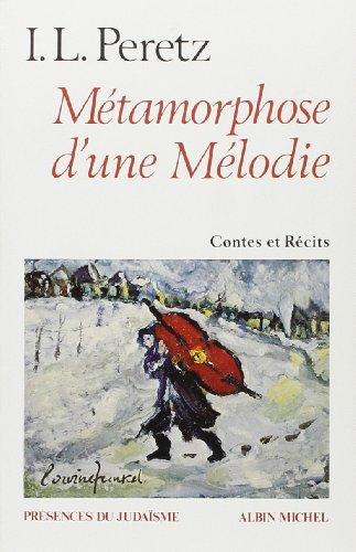 Métamorphose d'une mélodie et autres contes et récits