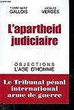 L'apartheid judiciaire : Le Tribunal pénal international, arme de guerre