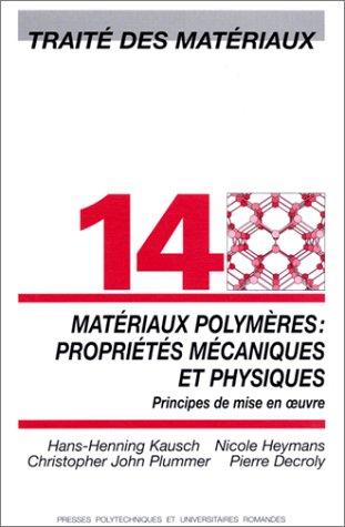 Trait des matriaux, numro 14 - Matriaux polymres : Proprits mcaniques et physiques