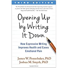 Opening Up by Writing it Down: How Expressive Writing Improves Health and Eases Emotional Pain