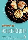 Paket Ernährung bei Schluckstörungen + Ernährungs-Wegweiser Schluckstörungen (maudrich.gesund essen)