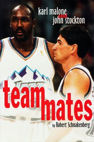Teammates: Karl Malone and John Stockton by Robert Schnakenberg (1998-04-01)