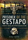 Prisoner of the Gestapo: A Memoir of Survival and Captivity in Wartime Poland