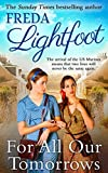 For All Our Tomorrows by Freda Lightfoot (2015-07-01)
