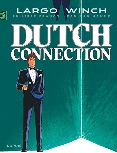 Largo Winch - tome 6 - Dutch Connection (grand format) par Van Hamme Jean