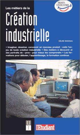Les métiers de la création industrielle