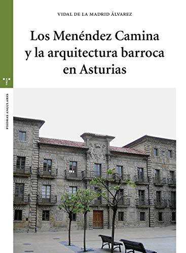 Los Menéndez Camina y la arquitectura barroca en Asturias (Estudios Históricos La Olmeda) por Vidal de la Madrid Álvarez
