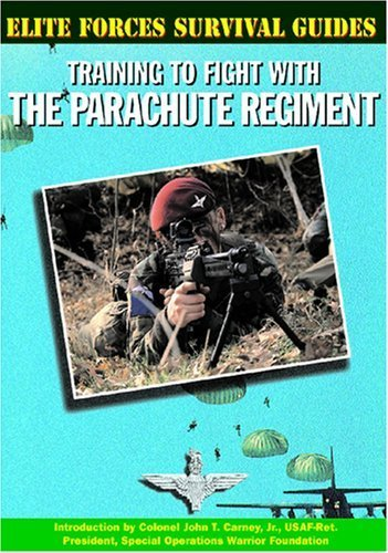 Training to Fight With the Parachute Regiment (Elite Forces Survival Guides) by Chris McNab (2002) Library Binding par Chris McNab