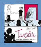 Tangles: A Story About Alzheimer's, My Mother and Me by Leavitt, Sarah (2011) Paperback