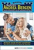 Notärztin Andrea Bergen 1374 - Arztroman: Ab heute werde ich dich verwöhnen!