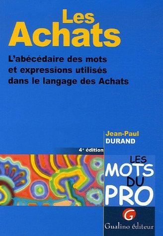 Les Achats : L'abécédaire des mots et expressions utilisés dans le langage des Achats