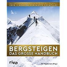 Bergsteigen - Das große Handbuch: Das weltweit erfolgreichste Buch für den Bergsport. Über 1 Mio. verkaufte Exemplare