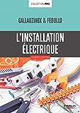 L'installation électrique...