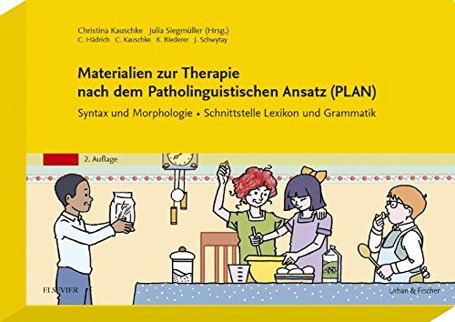 Materialien zur Therapie nach dem Patholinguistischen Ansatz (PLAN): Syntax und Morphologie Mit Zugang zum Elsevier-Portal