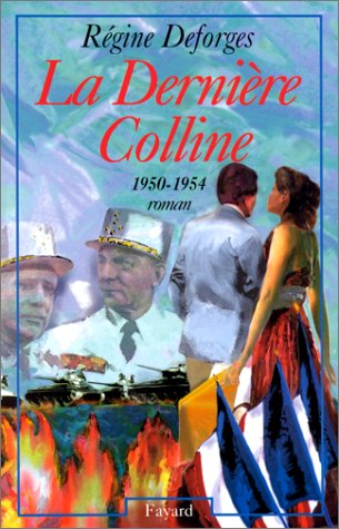 La dernière colline: 1950-1954 : roman par Régine Deforges