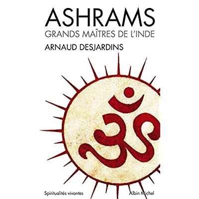 Ashrams: Grands maîtres de l'Inde