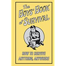BOYS BK OF SURVIVAL HT SURVIVE (The Boys' Book of Survival)