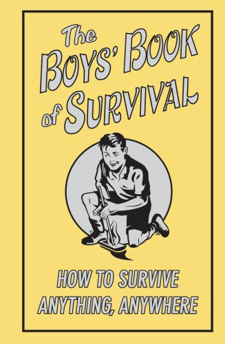 The Boys' Book of Survival: How to Survive Anything, Anywhere por Guy Campbell