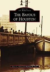 The Bayous of Houston (Images of America (Arcadia Publishing))
