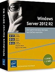 Windows Server 2012 R2 - Coffret de 2 livres : De l'administration de base aux tâches avancées