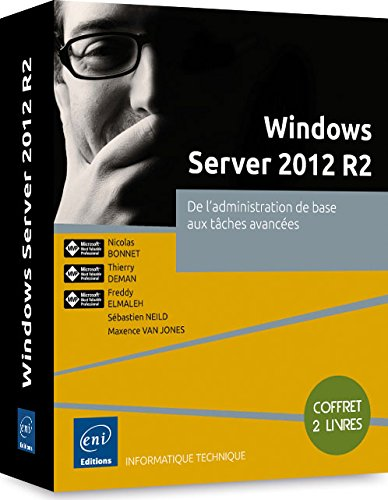 Windows Server 2012 R2 - Coffret de 2 livres : De l'administration de base aux tches avances