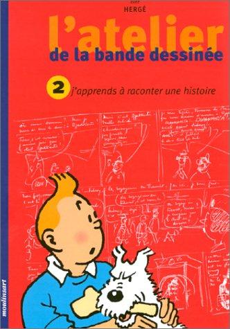 Descargar Libro L'atelier de la bande dessinée avec Hergé, tome 2 : J'apprends à raconter une histoire de Rudi Dumortier