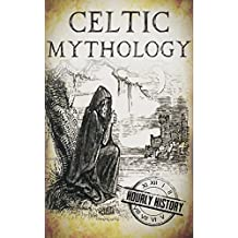 Celtic Mythology: A Concise Guide to the Gods, Sagas and Beliefs (English Edition)