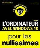 L'Ordinateur avec Windows 10 pour les Nullissimes, grand format, 2e édition