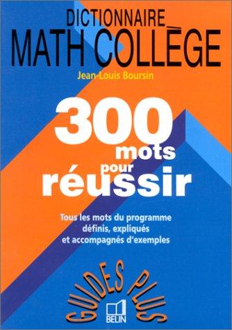 Dictionnaire Math Collge. 300 mots pour russir