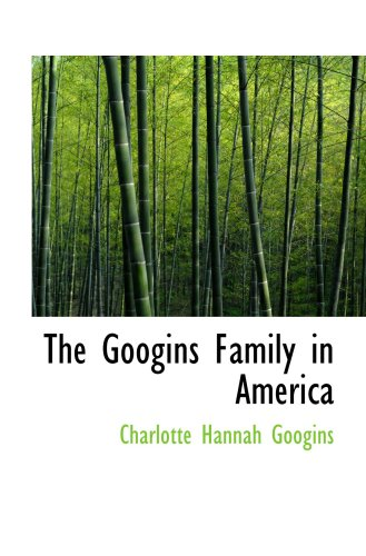 The Googins Family in America