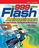Die 999 schönsten Flash- Animationen. CD-ROM. -
